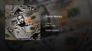 Chinx - Gettin Money (feat. Red Cafe)